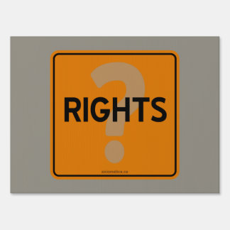 RIGHTS? YARD SIGN
