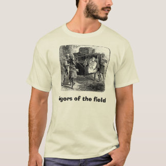 Rigors of the field T-Shirt
