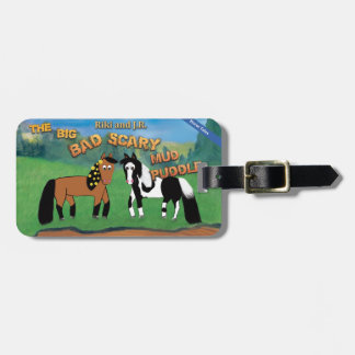 Riki and J.R.The Big Bad Scary Mud Puddle Horse Luggage Tag