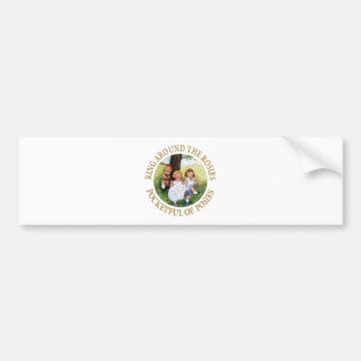 Ring Around the Rosies, Pocketful of Posies Bumper Sticker