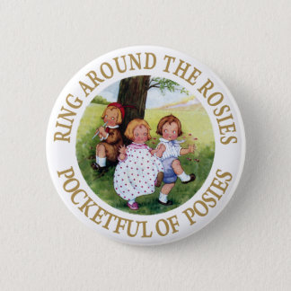 Ring Around the Rosies, Pocketful of Posies Button