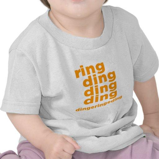 Ring Ding Ding Ding Tee Shirts