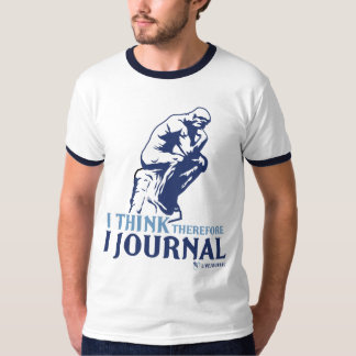 Ringer T's (I Think, Therefore I Journal) T-Shirt