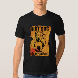 riot dog is ready to fight tee shirt