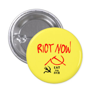 Riot Now Eat the Rich Badge Pinback Button