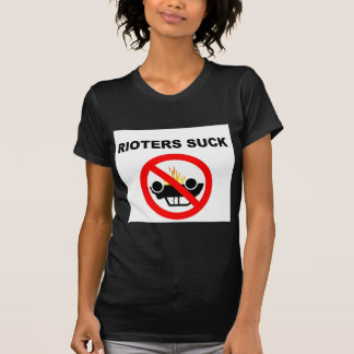 RIOTERS SUCK SHIRT