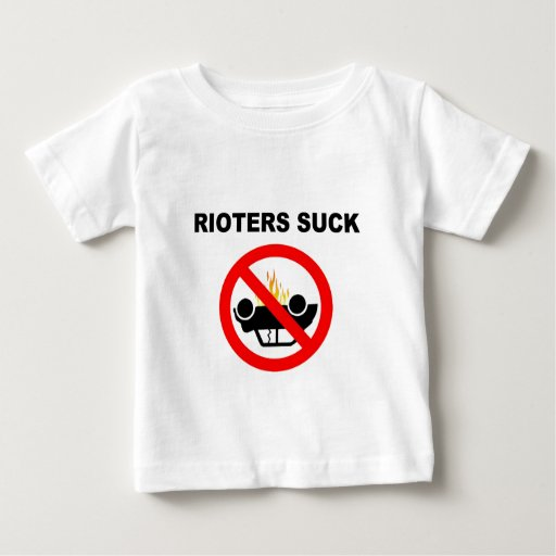 RIOTERS SUCK T SHIRTS
