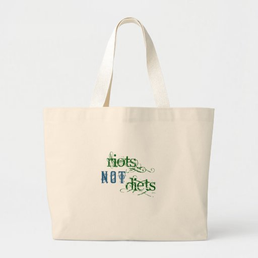 Riots Not Diets Bags