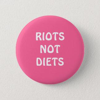 """Riots Not Diets"" Button"
