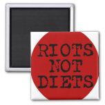 Riots Not Diets Fridge Magnet