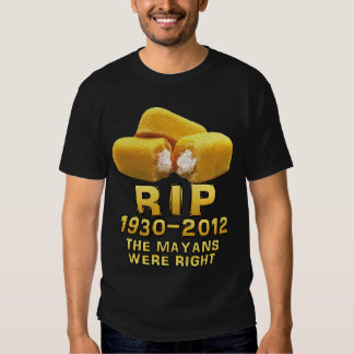 RIP 1930-2012 The Mayans Were Right Tees