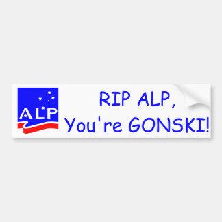 RIP ALP, you're GONSKI! Car Bumper Sticker