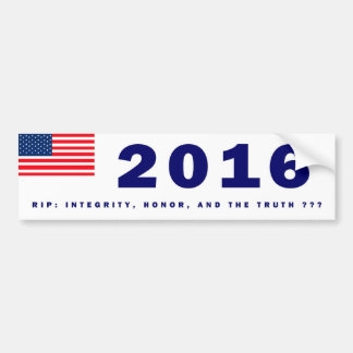 RIP: Integrity, Honor and the Truth ?? Bumper Sticker