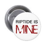 Riptide is MINE (Pin)