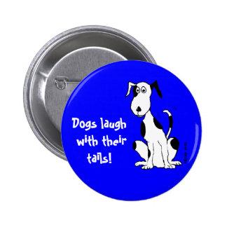 ¡Risa de los perros con sus colas! … botón Pins