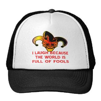 Risa del bufón I porque el mundo es lleno de tonto Gorras