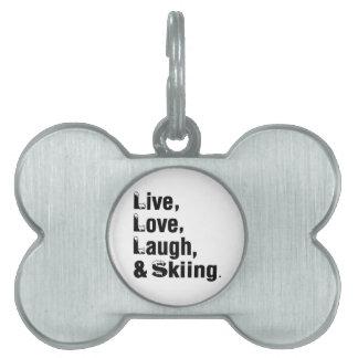 Risa y esquí vivos del amor placa de mascota