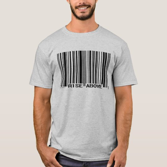 Rise Above Barcode! T-Shirt