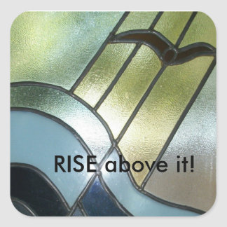 """""""RISE above it!"""" stained glass look sticker"""