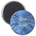 Rise Above Quote Magnet