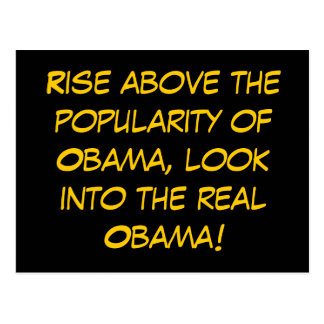 Rise above the popularity of Obama, look into t... Postcard