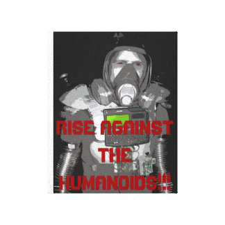 Rise against the humanoids Robot Stretched Canvas Prints