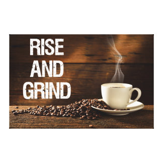 Rise and Grind Coffee Canvas Print