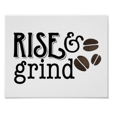 Coffee Themed Rise and Grind Coffee Lovers Poster