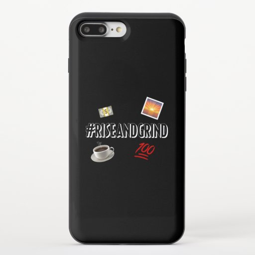 Rise and Grind Iphone 8 /7 iPhone 8/7 Plus Slider Case