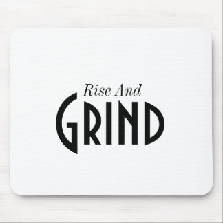 Rise and Grind Mousepad