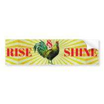 Rise and Shine Bumper Sticker