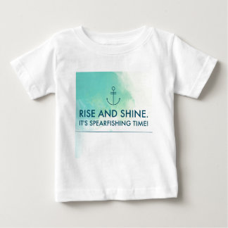 Rise and Shine It's Spearfishing Time Baby T-Shirt