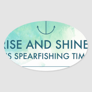 Rise and Shine It's Spearfishing Time Oval Sticker