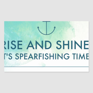 Rise and Shine It's Spearfishing Time Rectangular Sticker