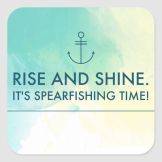 Rise and Shine It's Spearfishing Time Square Sticker