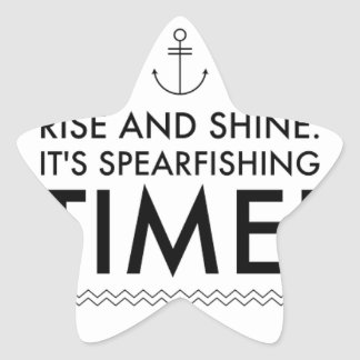 Rise and Shine It's Spearfishing TIme Star Sticker