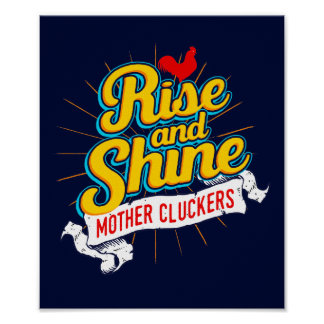 Rise and Shine Mother Cluckers Rooster Country Poster