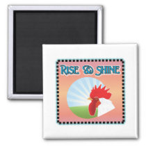 Rise and Shine Rooster Magnet