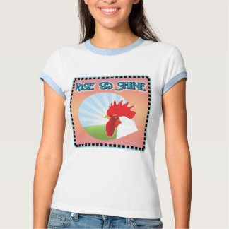 Rise and Shine Rooster T-shirt