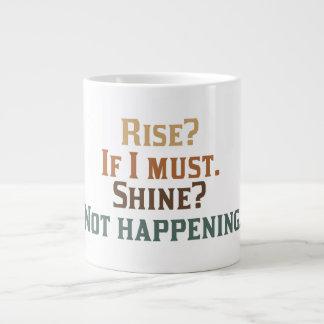 Rise and Shine? Umm..No. 20 Oz Large Ceramic Coffee Mug
