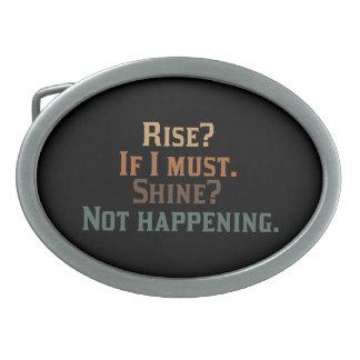 Rise and Shine? umm. No. Belt Buckle