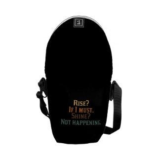 Rise and Shine? umm. No. Messenger Bag