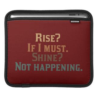 Rise and Shine? Umm..No. Sleeve For iPads