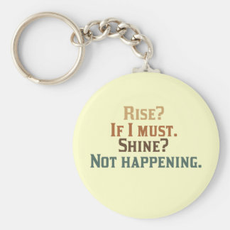 Rise and Shine? Ummm.. Nope. Keychain