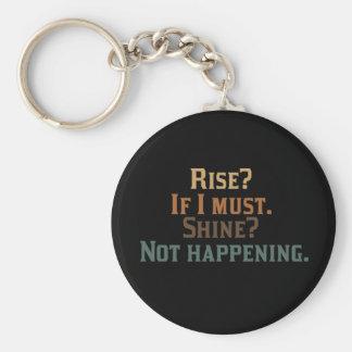 Rise? If I Must. Shine? Not Happening. Basic Round Button Keychain