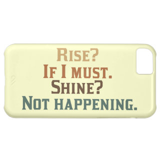 Rise? If I must. Shine? Not happening. Case For iPhone 5C