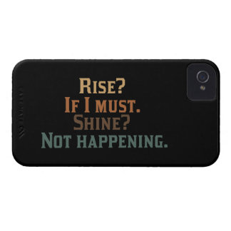 Rise? If I Must. Shine? Not Happening. iPhone 4 Case-Mate Case