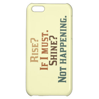 Rise? If I must. Shine? Not happening. iPhone 5C Cover