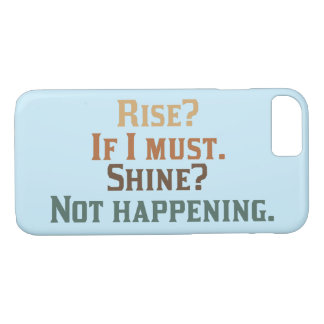 Rise? If I must. Shine? Not happening. iPhone 8/7 Case