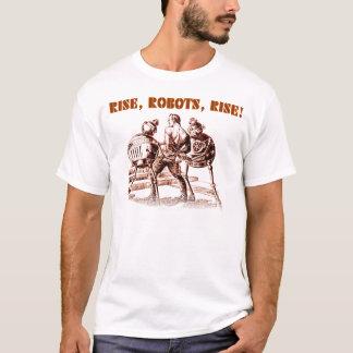 Rise, Robots, Rise! T-Shirt